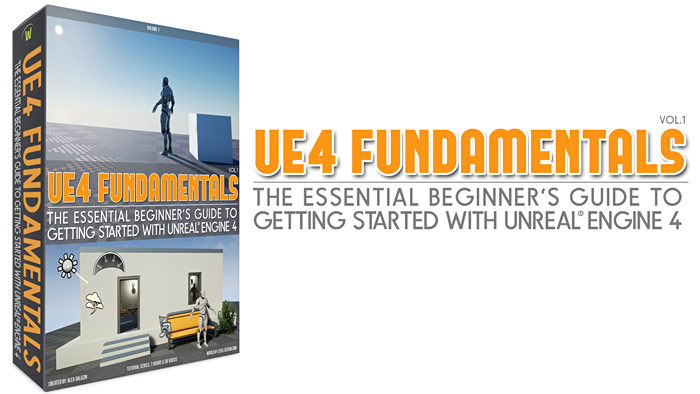 "All New and Updated ""UE4 Fundamentals Vol.1"" Tutorial Course is Now Available"