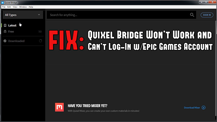 FIX: Quixel Bridge Won't Work and I Can't Log In With My Epic Games Account