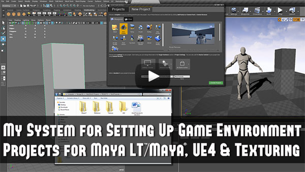 My System for Setting Up Game Environment Projects for Maya LT/Maya, UE4 and Texturing