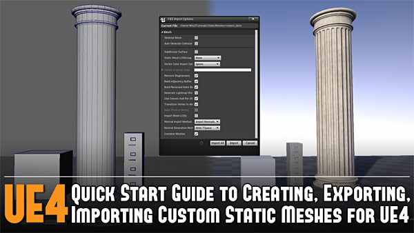 UE4: Quick Start Guide to Creating, Exporting, Importing Custom Static Meshes for Game Environment Art