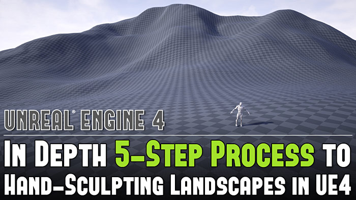 Easy 5-Step Process for Hand Sculpting Perfect Landscapes in UE4