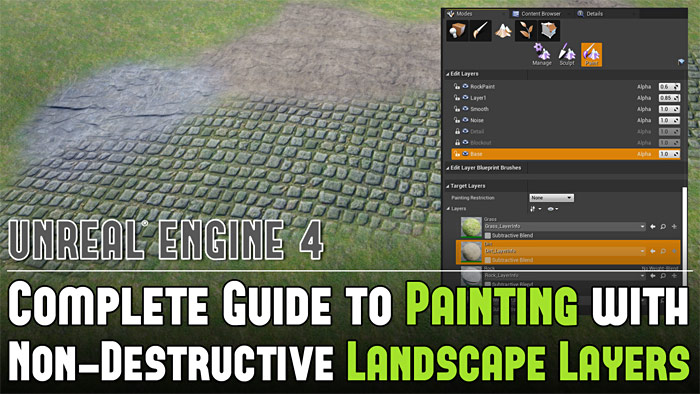 UE4: Complete Guide to Using Non-Destructive Landscape Layers - Painting Textures