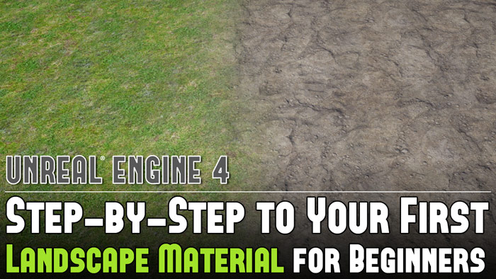 UE4: Step-by-Step to Your First Landscape Material (2 Texture Paint Layers)