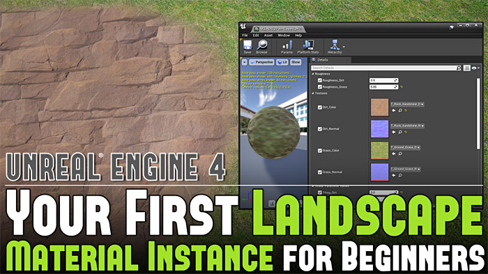 UE4: Your First Landscape Material Instance (Make Instant Material Changes)