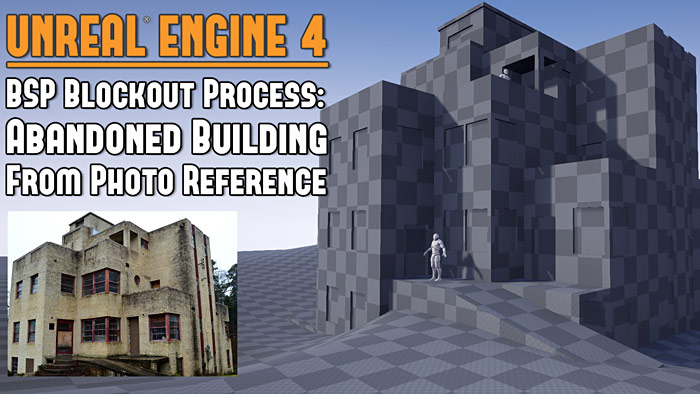 UE4: BSP Blockout Process - Abandoned Building and Terrain from Photo Reference