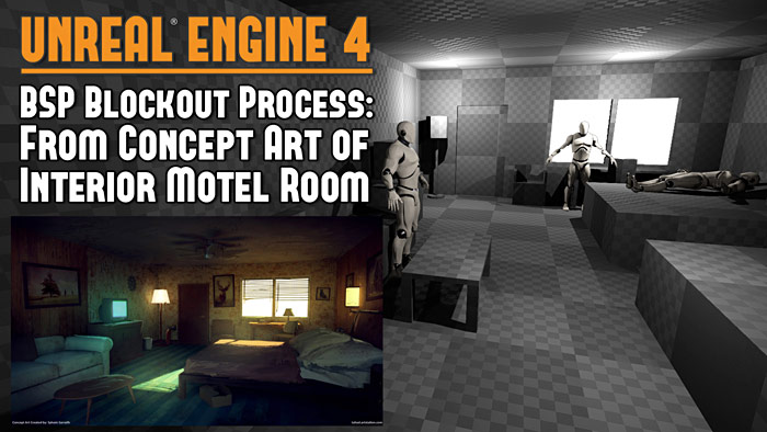 UE4: BSP Blockout Process - From Concept Art to a Vacant Interior Motel Room