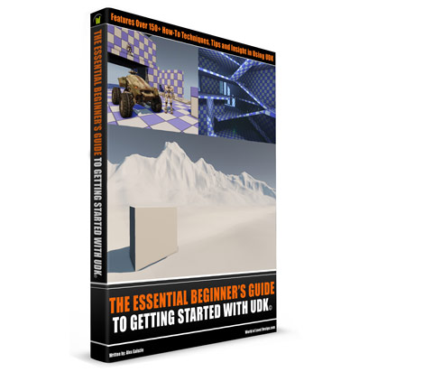 The Essential Guide to Getting Started with UDK