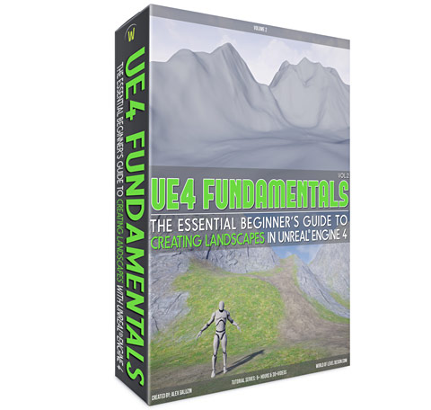 UE4 Fundamentals Vol.2 - Landscape Essentials